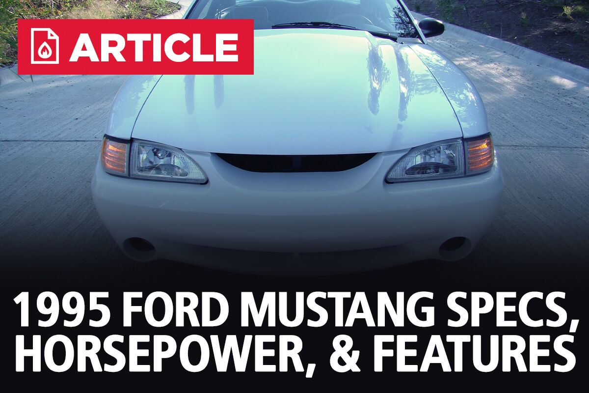 1995 Mustang Specs, Horsepower, & Features - LMR.com on 65 mustang engine wiring, ford 302 engine wiring, ford model a engine wiring, ford mustang fuse panel, 1967 mustang engine wiring, 1968 mustang engine wiring, 1966 mustang engine wiring, 67 mustang engine wiring,