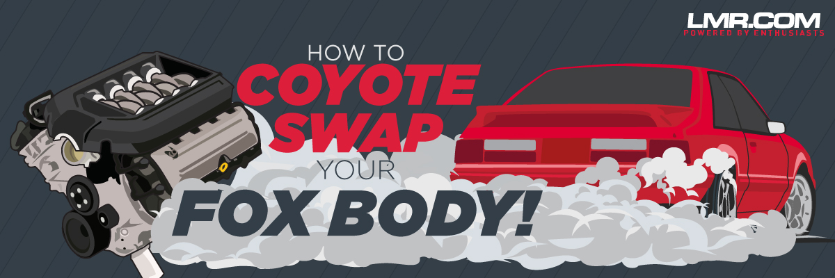 How To Coyote Swap A Fox Body Mustang - How To Coyote Swap A Fox Body Mustang