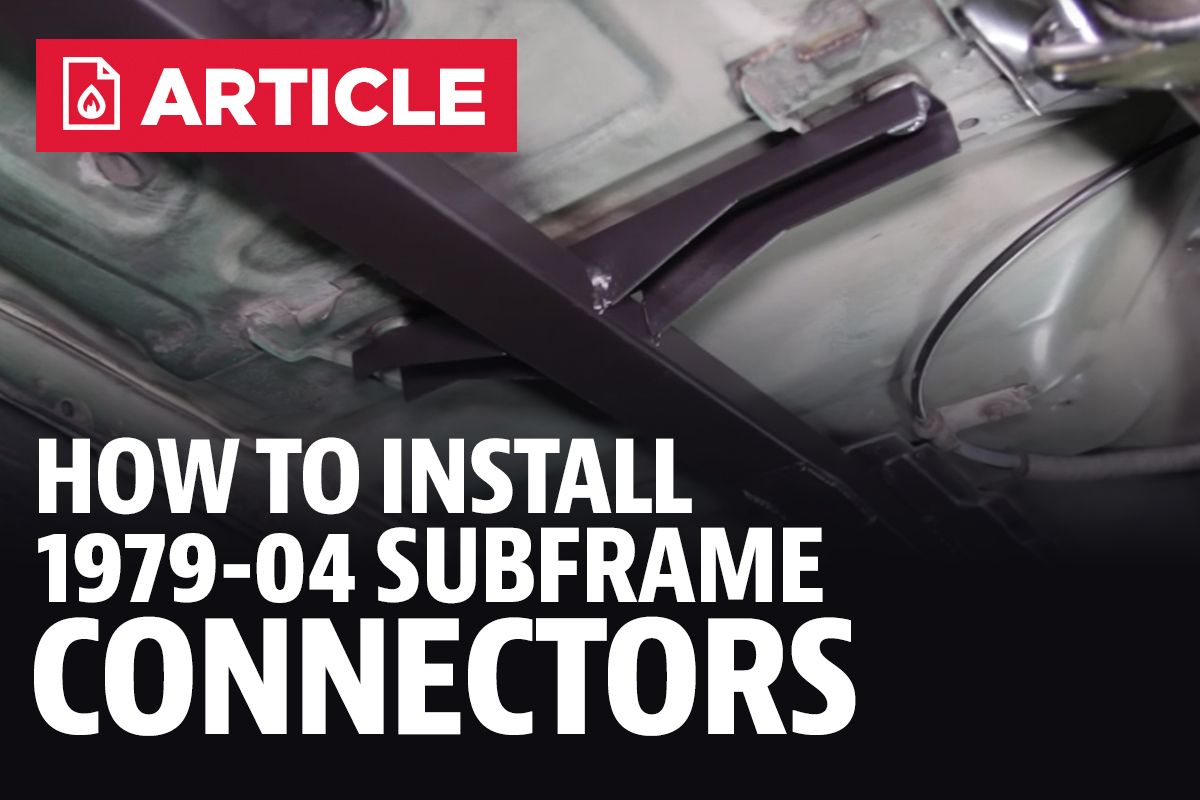 How To Install Mustang Full Length Subframe Connectors 79 04 2002 Ford Fuel Filter Connector