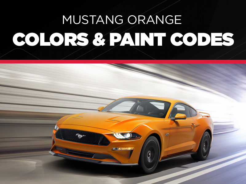 Orange Mustang Colors Paint Codes Lmrcom