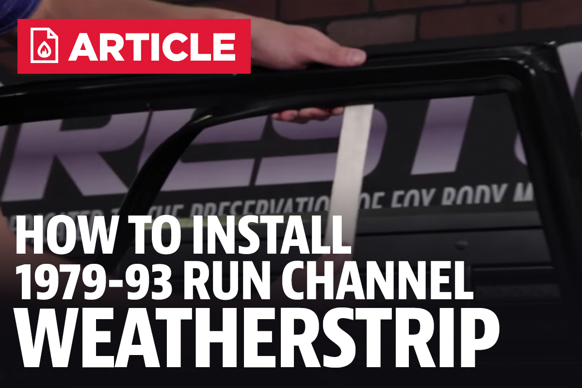 How To Install Mustang Run Channel Weatherstrip 79 93 2000 Ford Door Panel Removal