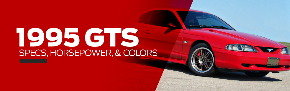 What Is A Mustang GTS? - Horsepower, Specs, & Colors - What Is A Mustang GTS? - Horsepower, Specs, & Colors